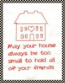 May your house always be too small primitive stitchery